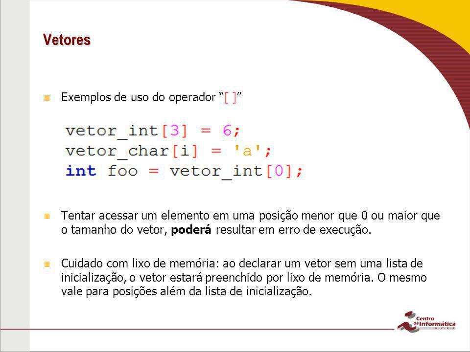 Vetores Exemplos de uso do operador [ ]